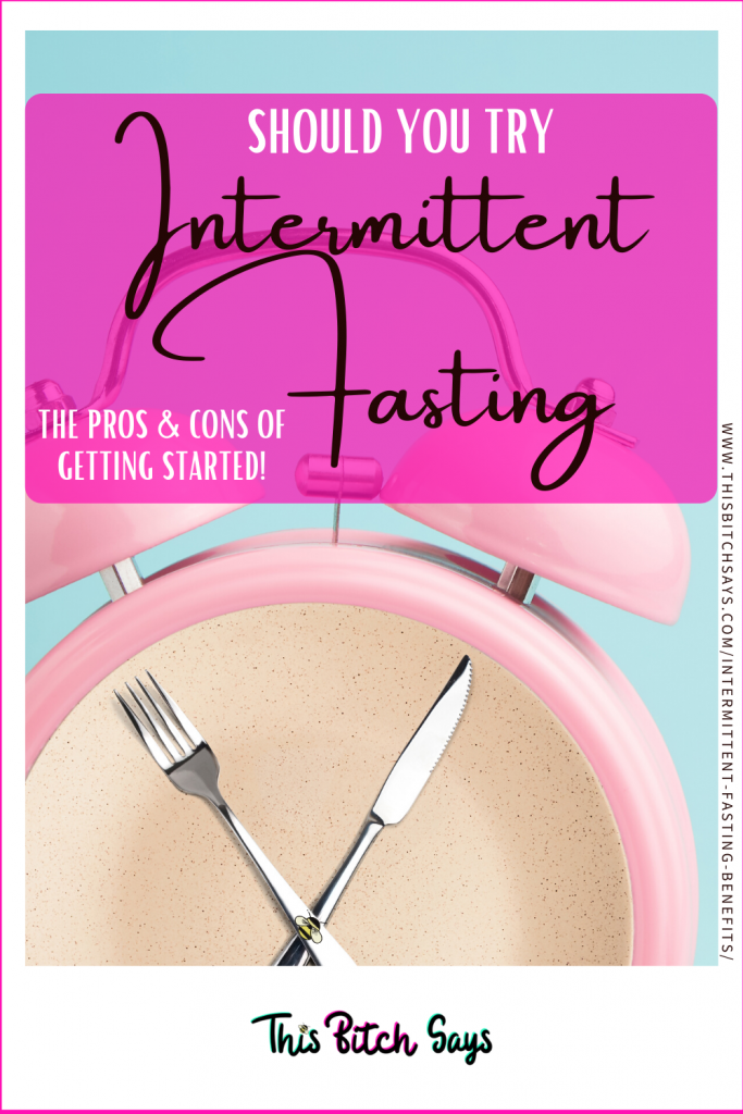 Pin This - Should you try intermittent fasting? the pros & cons of getting started