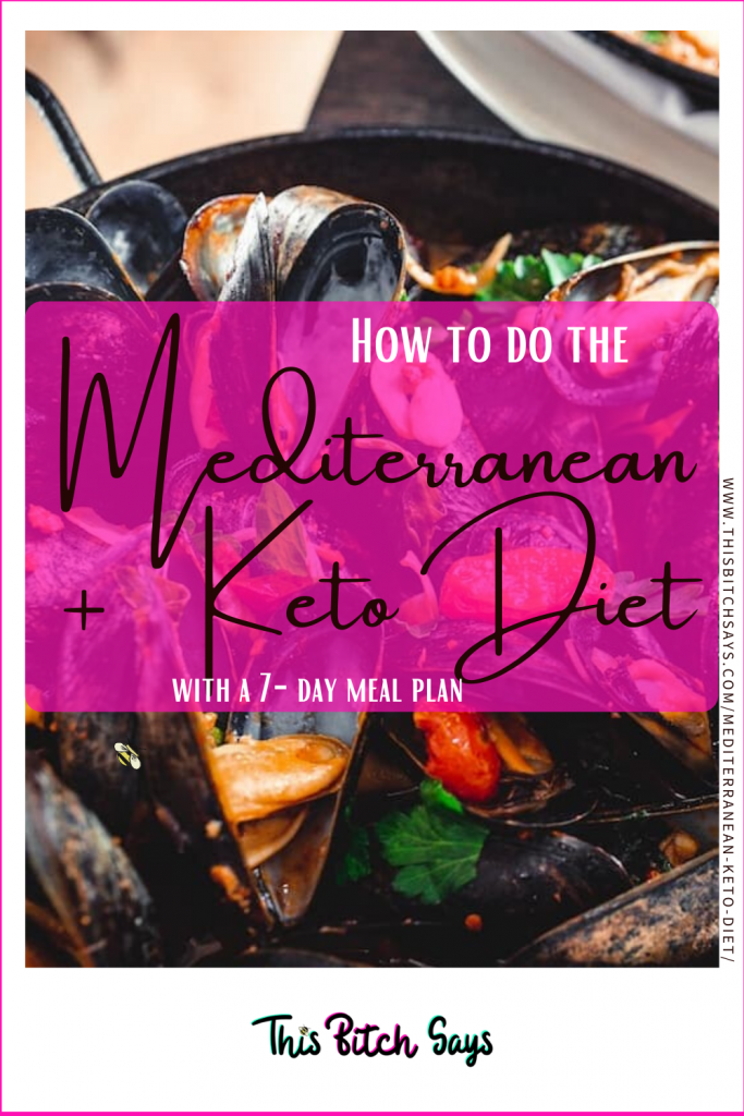 Pin This - The Mediterranean Keto Diet: how to do it and a 7-day meal plan