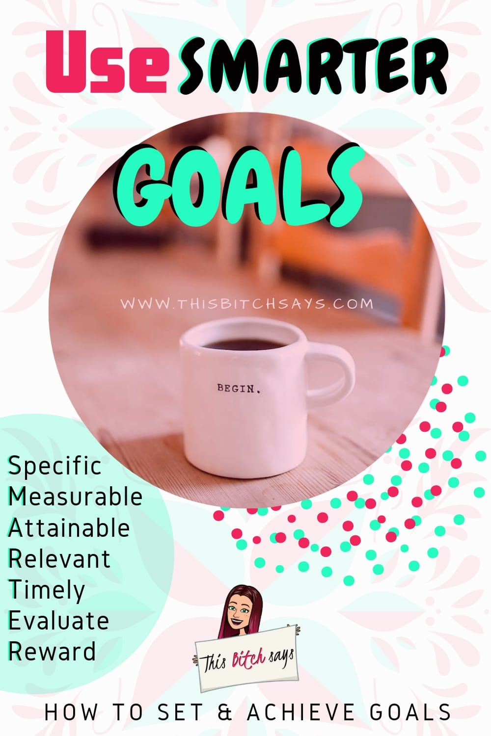 The Complete Guide to SMART Goal Setting - This Bitch Says
